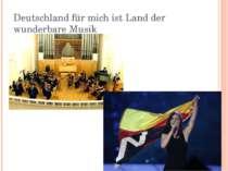 Deutschland für mich ist Land der wunderbare Musik