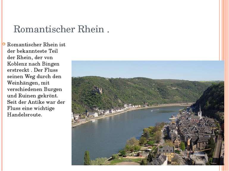 Romantischer Rhein . Romantischer Rhein ist der bekannteste Teil der Rhein, d...