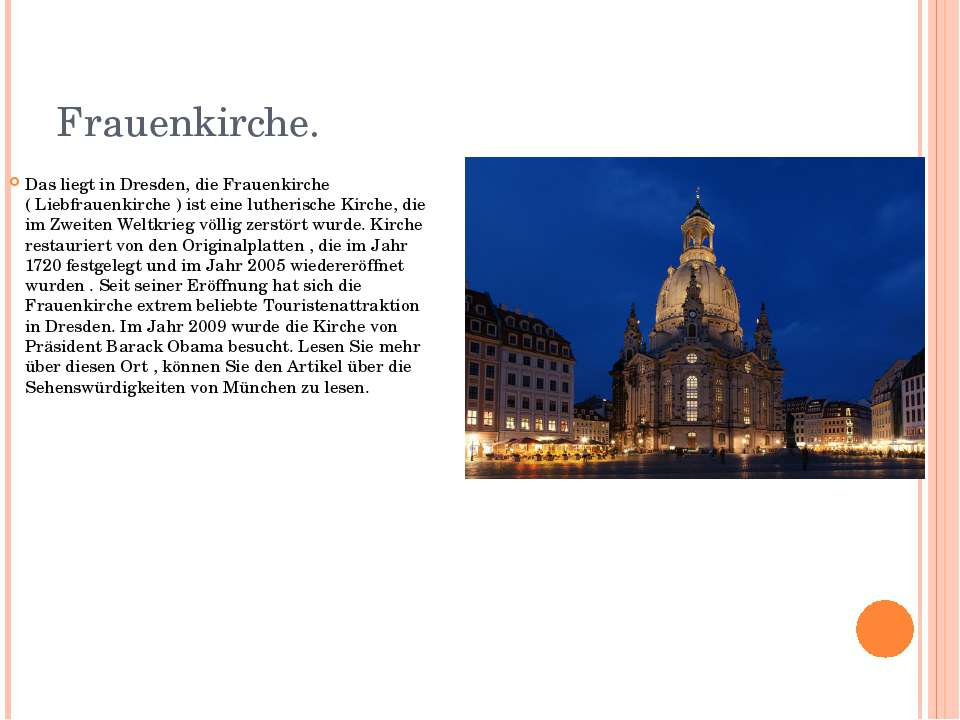Frauenkirche. Das liegt in Dresden, die Frauenkirche ( Liebfrauenkirche ) ist...