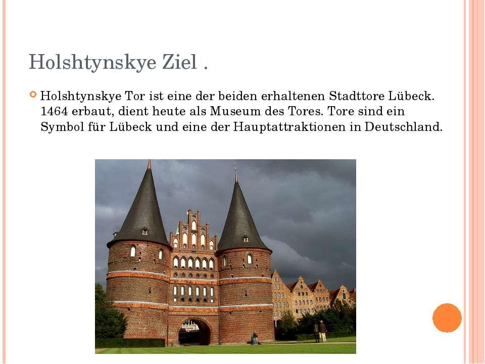 Holshtynskye Ziel . Holshtynskye Tor ist eine der beiden erhaltenen Stadttore...