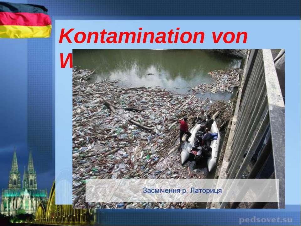 Kontamination von Wasser