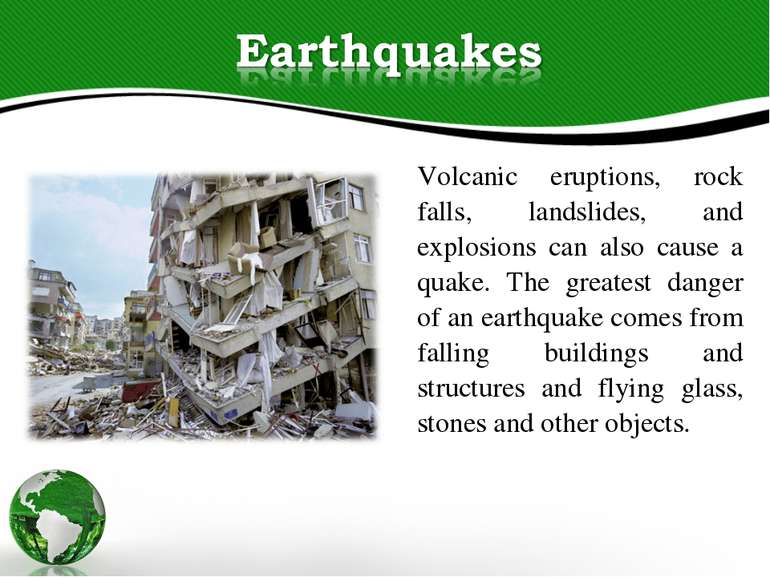 Volcanic eruptions, rock falls, landslides, and explosions can also cause a q...