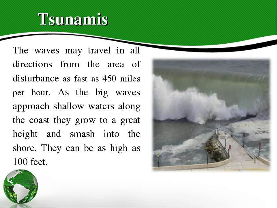 Tsunamis The waves may travel in all directions from the area of disturbance ...
