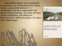 Herta Müller begann als Gymnasiastin zu schreiben und veröffentlichte ihre We...