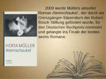 2009 wurde Müllers aktueller Roman Atemschaukel , der durch ein Grenzgänger-S...