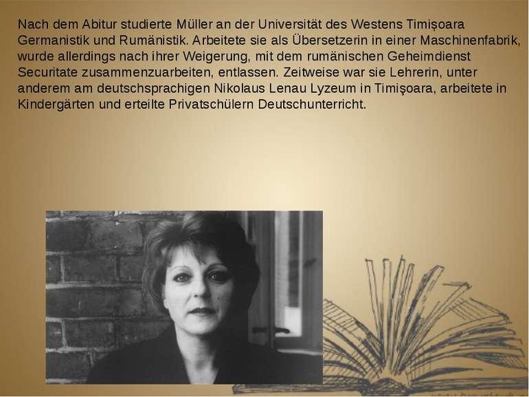 Nach dem Abitur studierte Müller an der Universität des Westens Timișoara Ger...