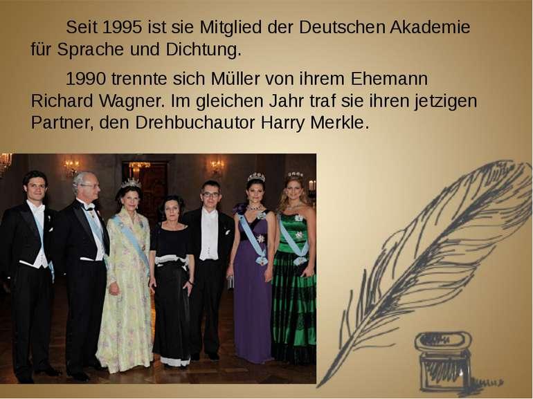 Seit 1995 ist sie Mitglied der Deutschen Akademie für Sprache und Dichtung. 1...
