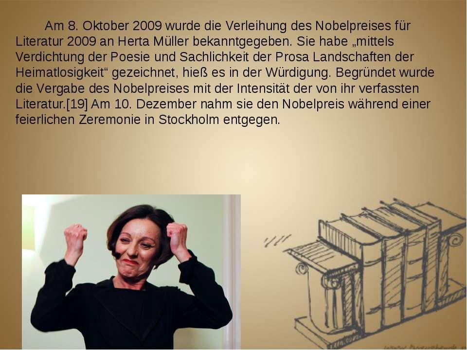 Am 8. Oktober 2009 wurde die Verleihung des Nobelpreises für Literatur 2009 a...