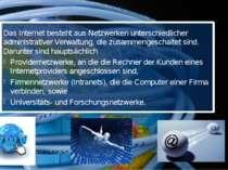 Das Internet besteht aus Netzwerken unterschiedlicher administrativer Verwalt...