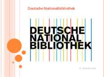 Deutsche Nationalbibliothek S. Goncharuk.