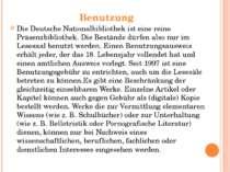 Benutzung Die Deutsche Nationalbibliothek ist eine reine Präsenzbibliothek. D...