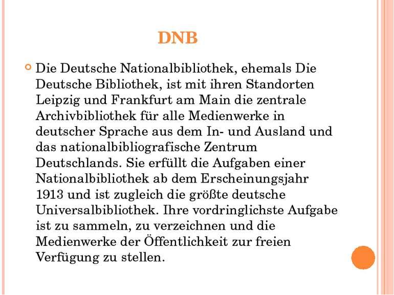 DNB Die Deutsche Nationalbibliothek, ehemals Die Deutsche Bibliothek, ist mit...