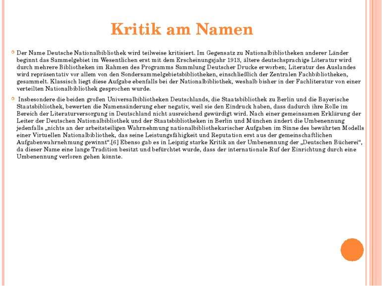 Kritik am Namen Der Name Deutsche Nationalbibliothek wird teilweise kritisier...