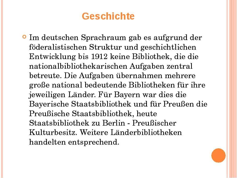 Geschichte Im deutschen Sprachraum gab es aufgrund der föderalistischen Struk...