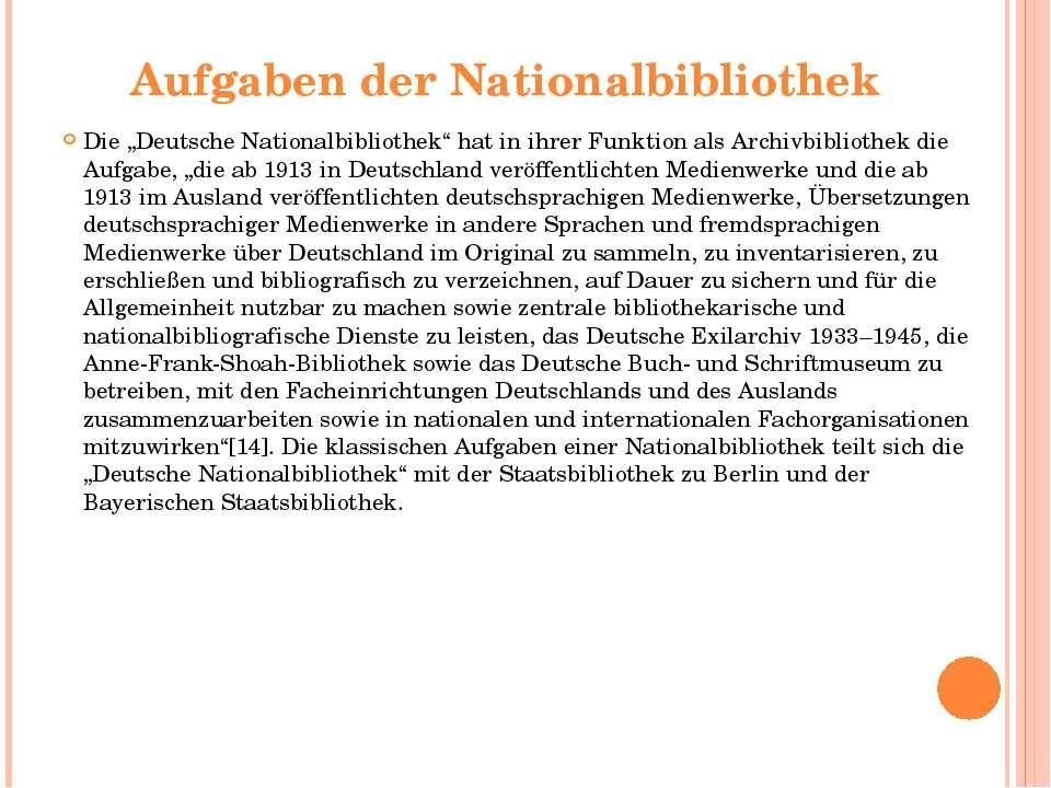 """Aufgaben der Nationalbibliothek Die """"Deutsche Nationalbibliothek"""" hat in ihr..."""
