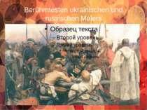 Berühmtesten ukrainischen und russischen Malers