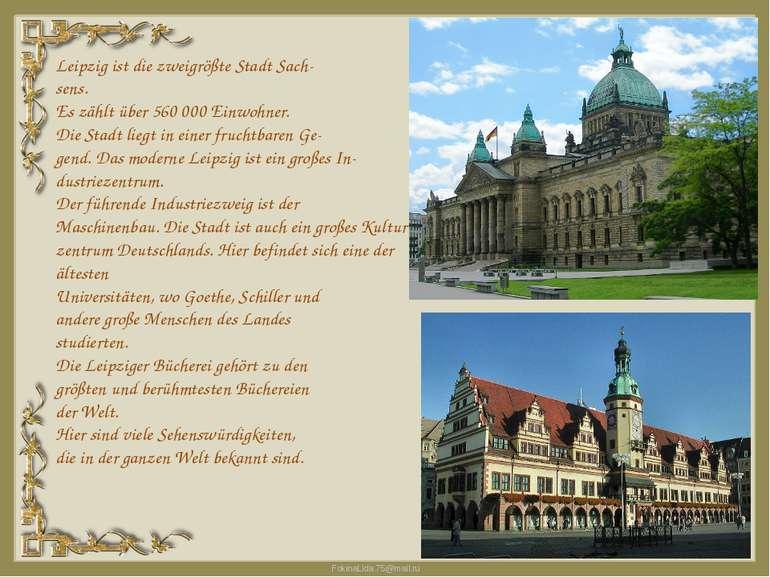 Leipzig ist die zweigrößte Stadt Sach sens. Es zählt über 560 000 Einwohner. ...