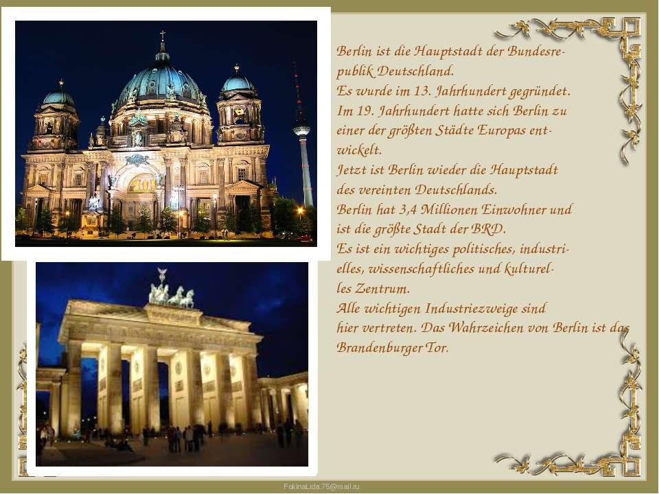 Berlin ist die Hauptstadt der Bundesre publik Deutschland. Es wurde im 13. Ja...