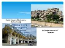 Habitat 67 (Montreal, Canada) Cubic Houses (Rotterdam, Netherlands)
