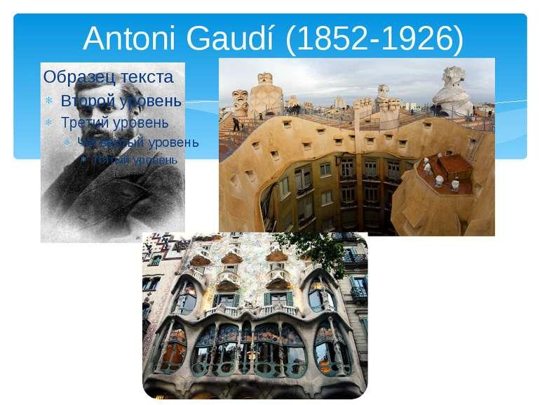 Antoni Gaudí (1852-1926)