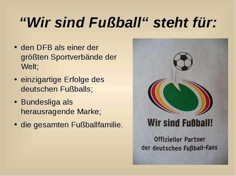 """""""Wir sind Fußball"""" steht für: den DFB als einer der größten Sportverbände der..."""