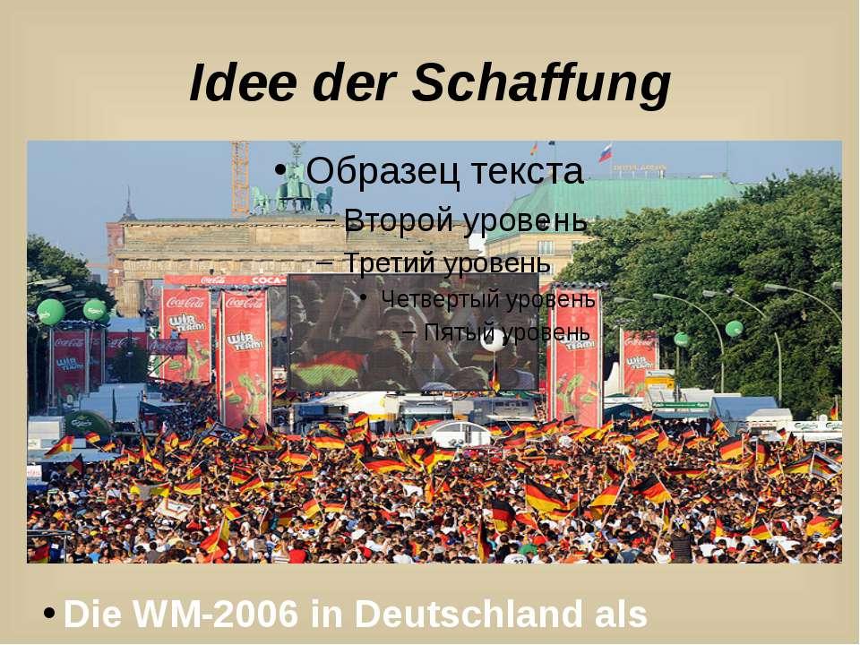 Idee der Schaffung Die WM-2006 in Deutschland als Impulsgeber