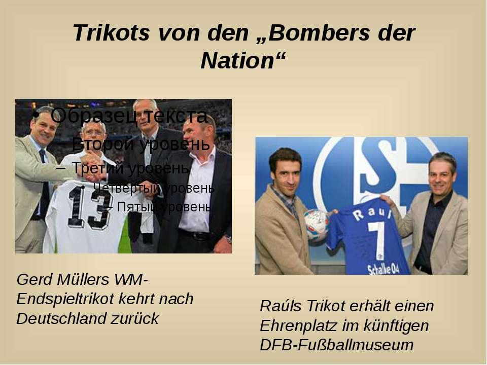 """Trikots von den """"Bombers der Nation"""" Gerd Müllers WM-Endspieltrikot kehrt nac..."""