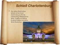 Schloß Charlottenburg Das Schloss Charlottenburg befindet sich im Ortsteil Ch...