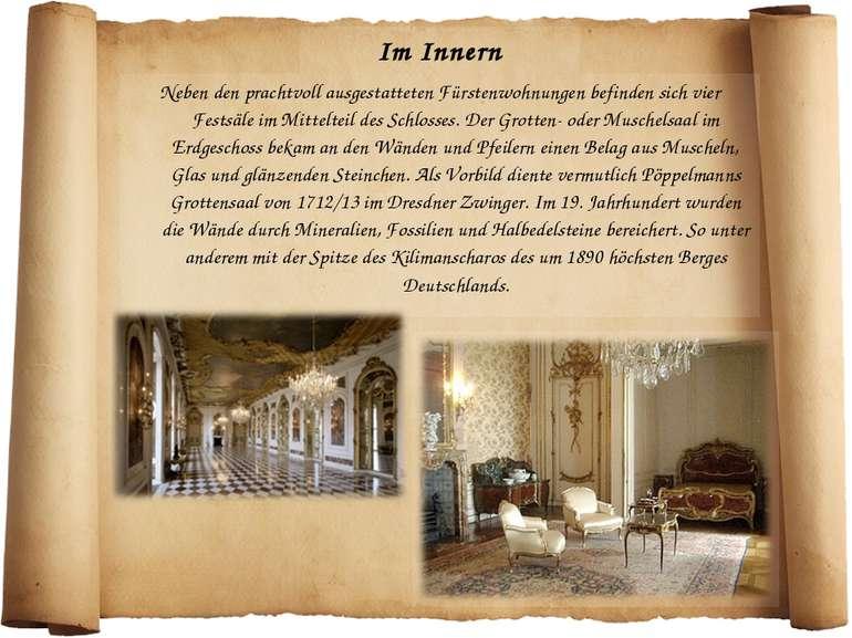 Im Innern Neben den prachtvoll ausgestatteten Fürstenwohnungen befinden sich ...