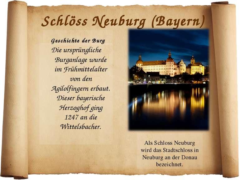 Schlöss Neuburg (Bayern) Geschichte der Burg Die ursprüngliche Burganlage wur...