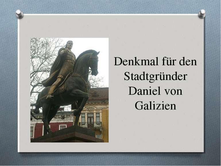 Denkmal für den Stadtgründer Daniel von Galizien