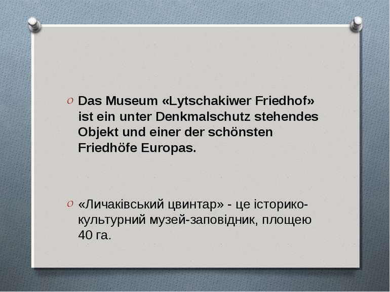 Das Museum «Lytschakiwer Friedhof» ist ein unter Denkmalschutz stehendes Obje...