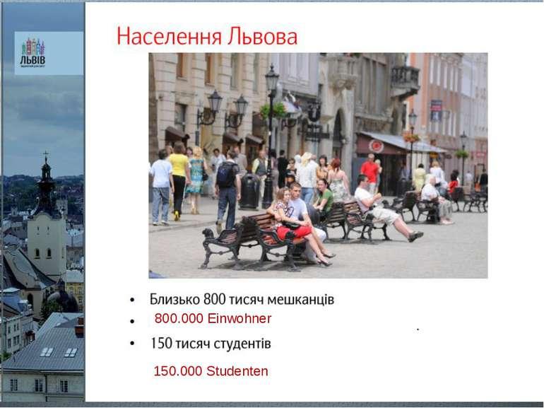 800.000 Einwohner 150.000 Studenten