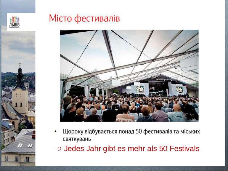 Jedes Jahr gibt es mehr als 50 Festivals