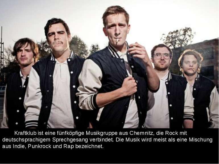 Kraftklub ist eine fünfköpfige Musikgruppe aus Chemnitz, die Rock mit deutsch...