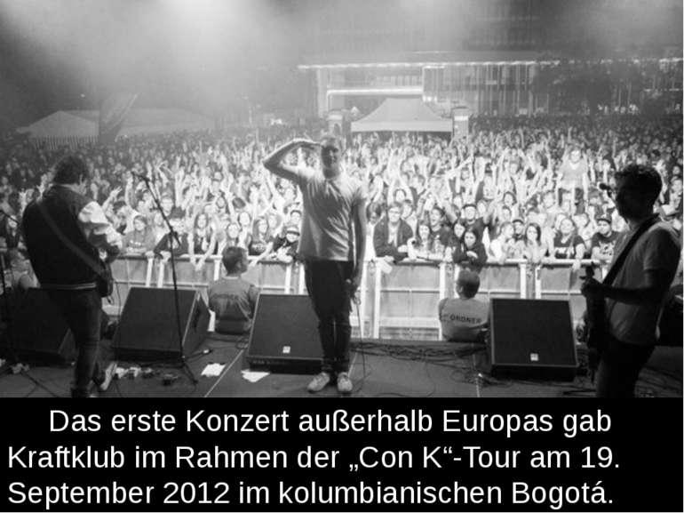 """Das erste Konzert außerhalb Europas gab Kraftklub im Rahmen der """"Con K""""-Tour ..."""