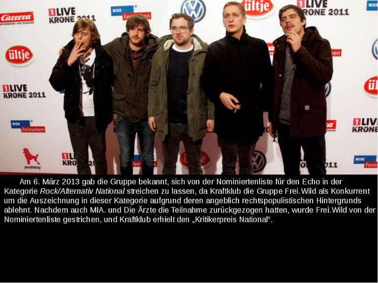 Am 6. März 2013 gab die Gruppe bekannt, sich von der Nominiertenliste für den...
