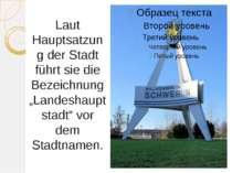 """Laut Hauptsatzung der Stadt führt sie die Bezeichnung """"Landeshauptstadt"""" vor ..."""