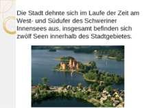 Die Stadt dehnte sich im Laufe der Zeit am West- und Südufer des Schweriner I...