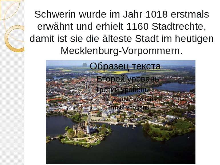 Schwerin wurde im Jahr 1018 erstmals erwähnt und erhielt 1160 Stadtrechte, da...