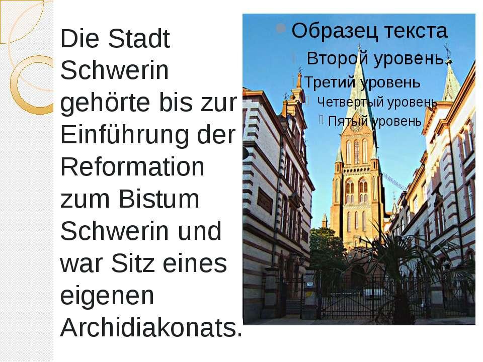 Die Stadt Schwerin gehörte bis zur Einführung der Reformation zum Bistum Schw...