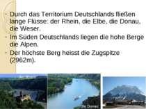 Durch das Territorium Deutschlands fließen lange Flüsse: der Rhein, die Elbe,...