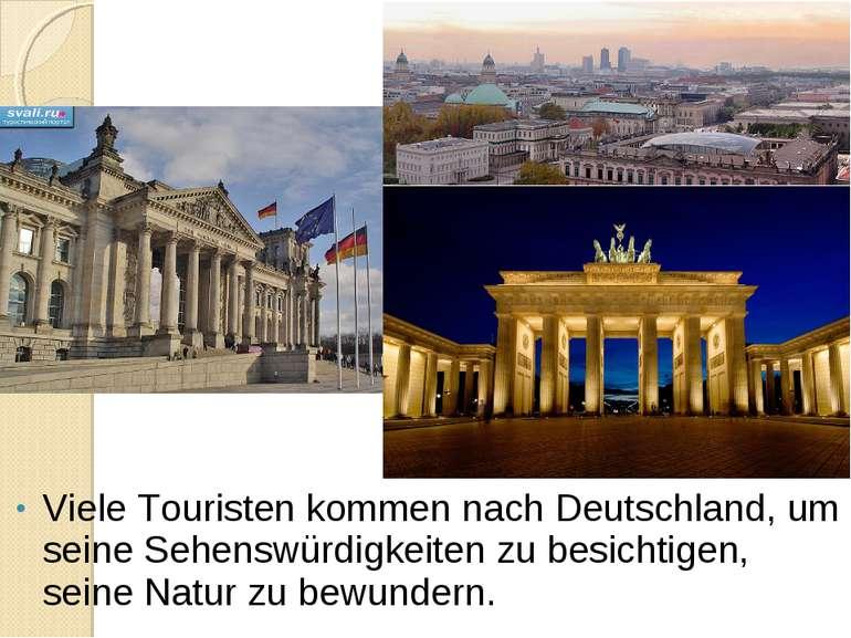 Viele Touristen kommen nach Deutschland, um seine Sehenswürdigkeiten zu besic...