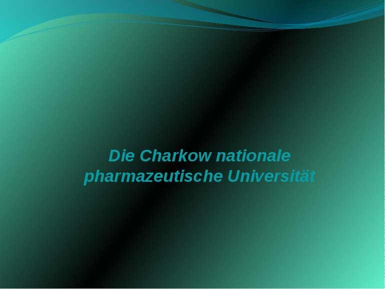 Die Charkow nationale pharmazeutische Universität