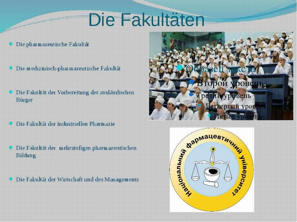 Die Fakultäten Die pharmazeutische Fakultät Die medizinisch-pharmazeutische F...