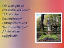 Sein Grab galt als verschollen und wurde 1833 von dem Braunschweiger Privatge...