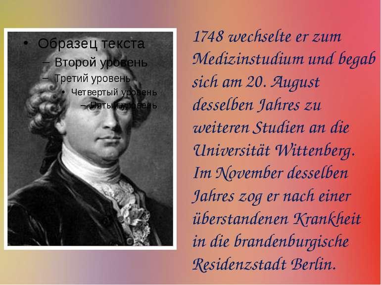 1748 wechselte er zum Medizinstudium und begab sich am 20. August desselben J...