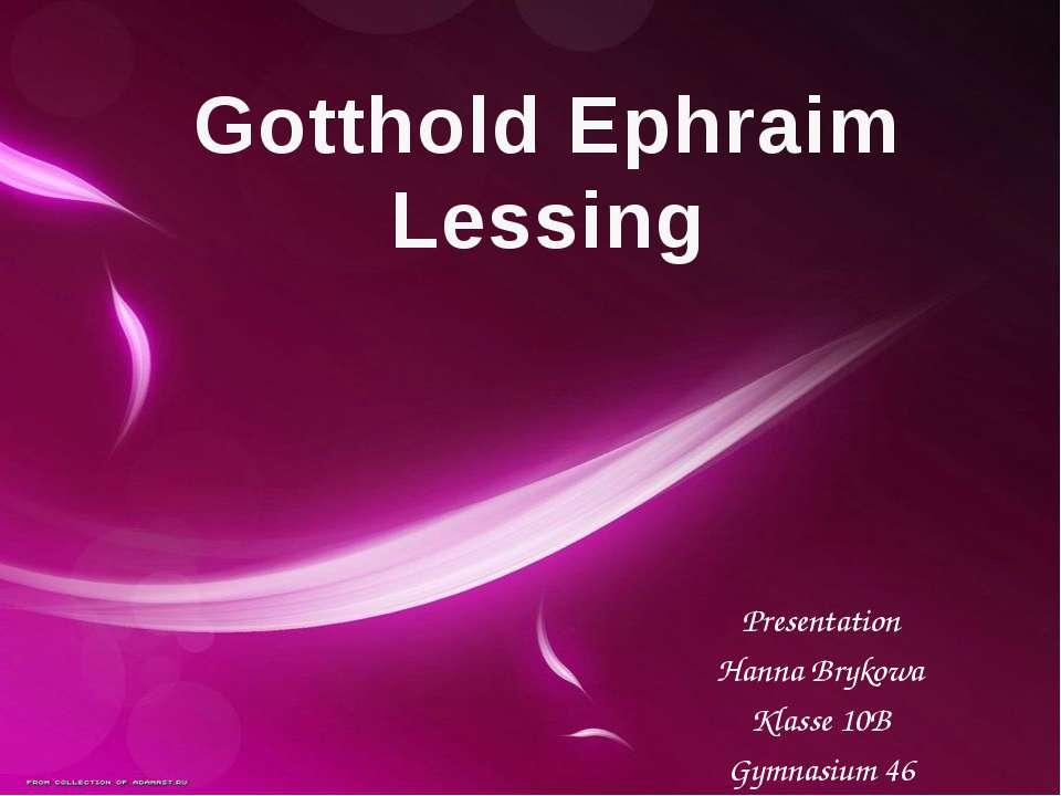 Gotthold Ephraim Lessing Presentation Hanna Brykowa Klasse 10B Gymnasium 46