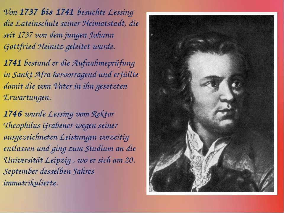 Von 1737 bis 1741 besuchte Lessing die Lateinschule seiner Heimatstadt, die s...