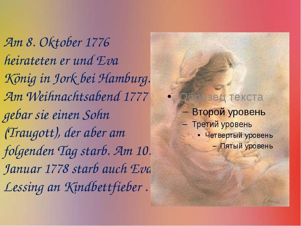 Am 8. Oktober 1776 heirateten er und Eva König in Jork bei Hamburg. Am Weihna...